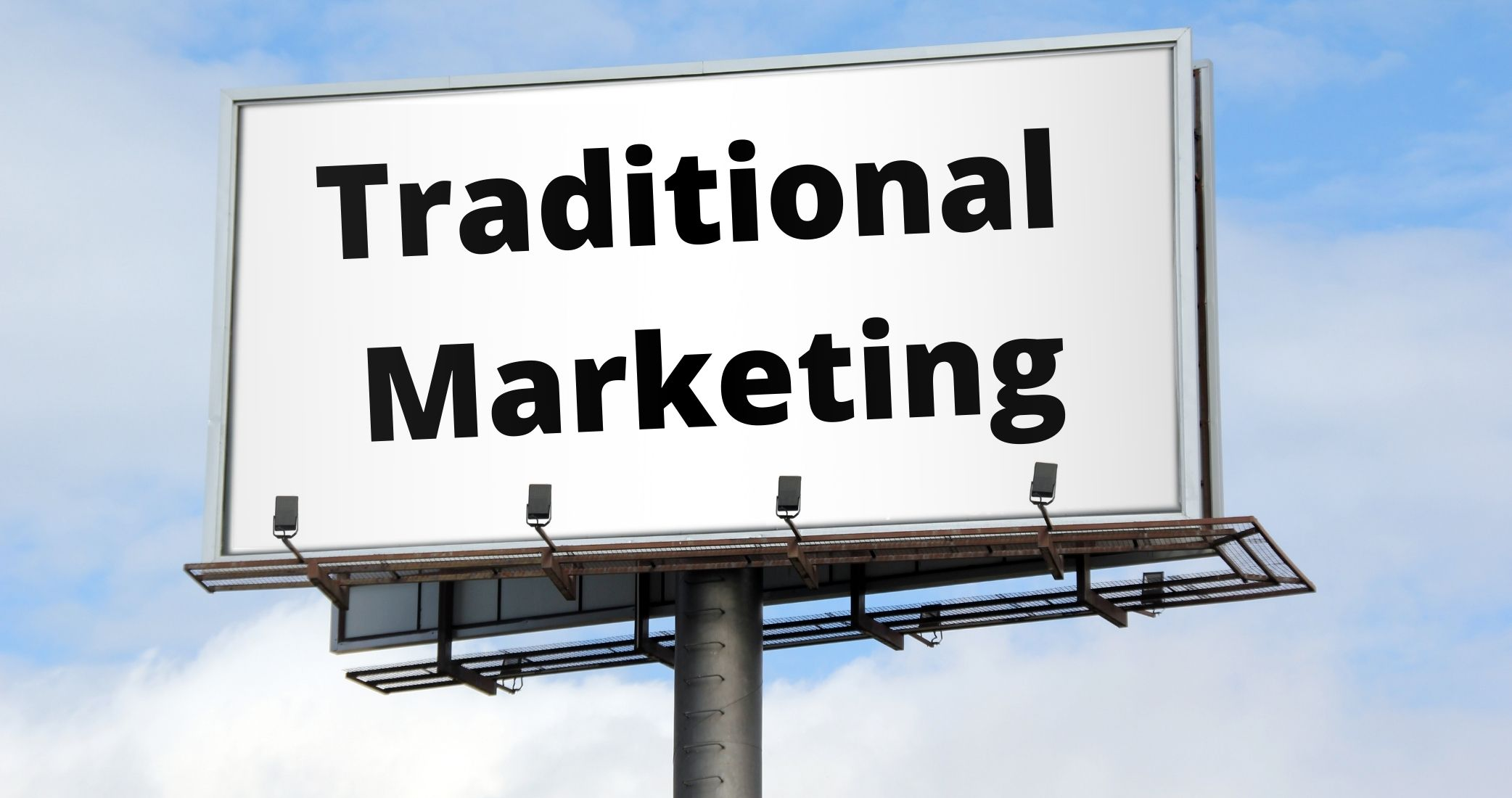 What is Traditional Marketing, and Should I still Use It?